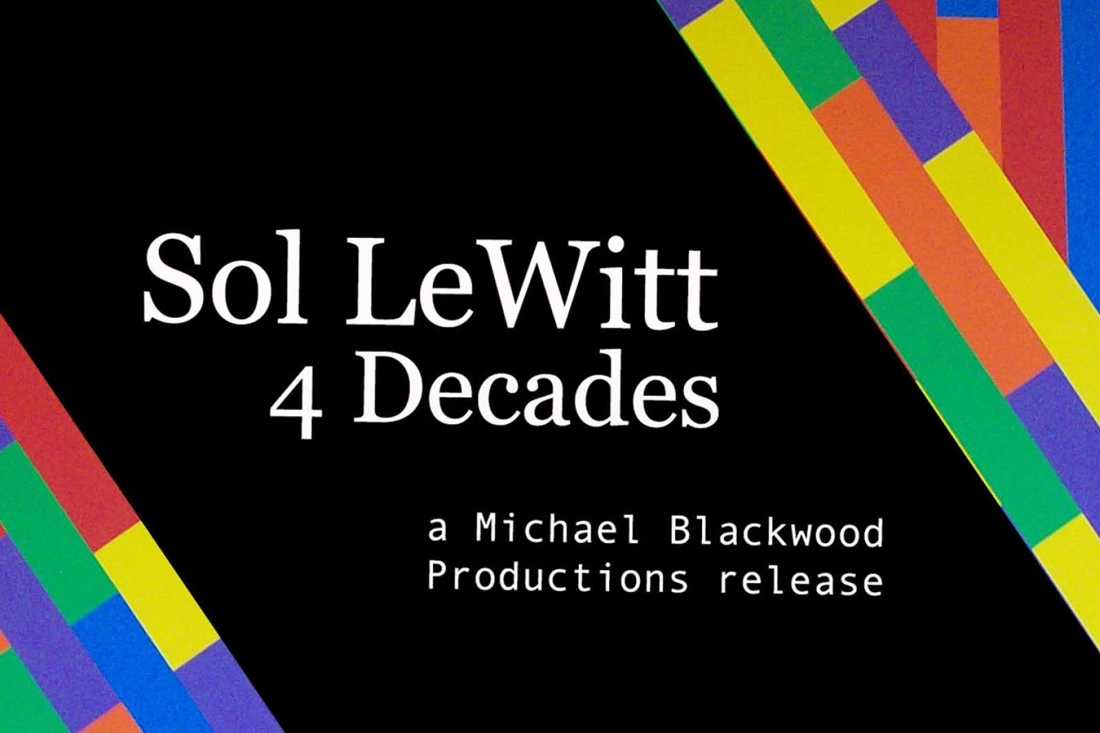 Sol LeWitt: Four Decades (2001). By Michael Blackwood.